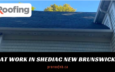 Pro Roofing at Work in Shediac, NB